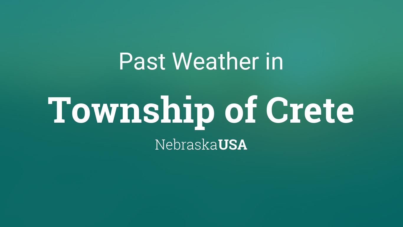 Past Weather In Township Of Crete Nebraska Usa Yesterday