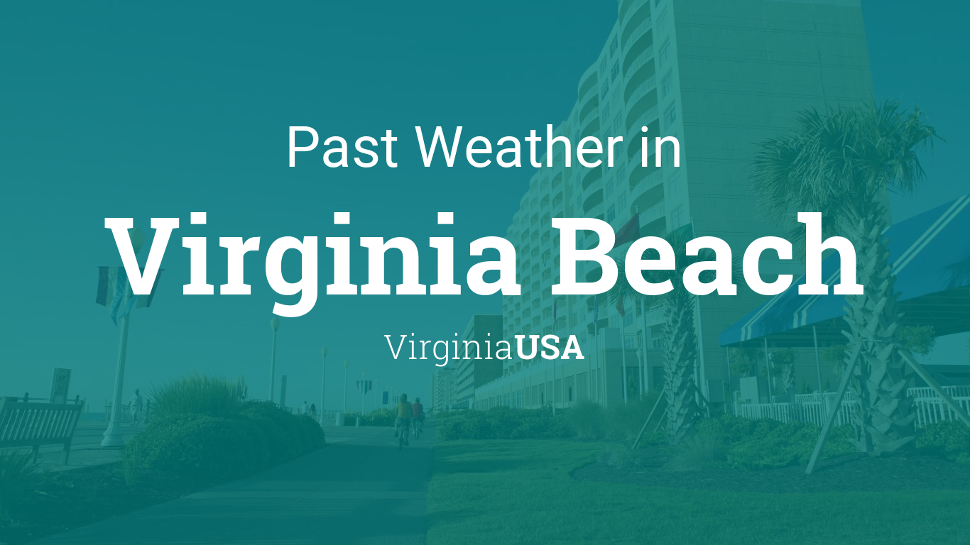 Past Weather in Virginia Beach, Virginia, USA — Yesterday or Further