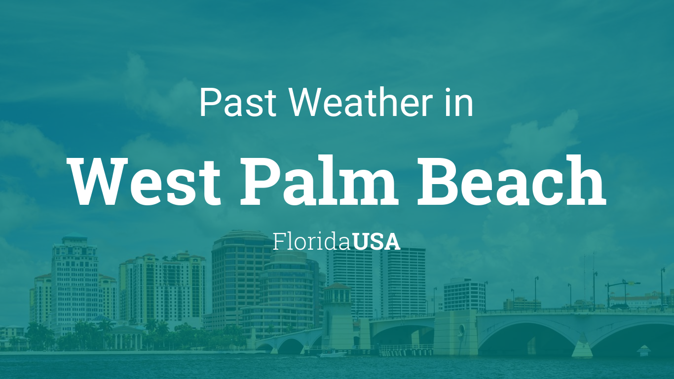 Past Weather in West Palm Beach, Florida, USA — Yesterday or