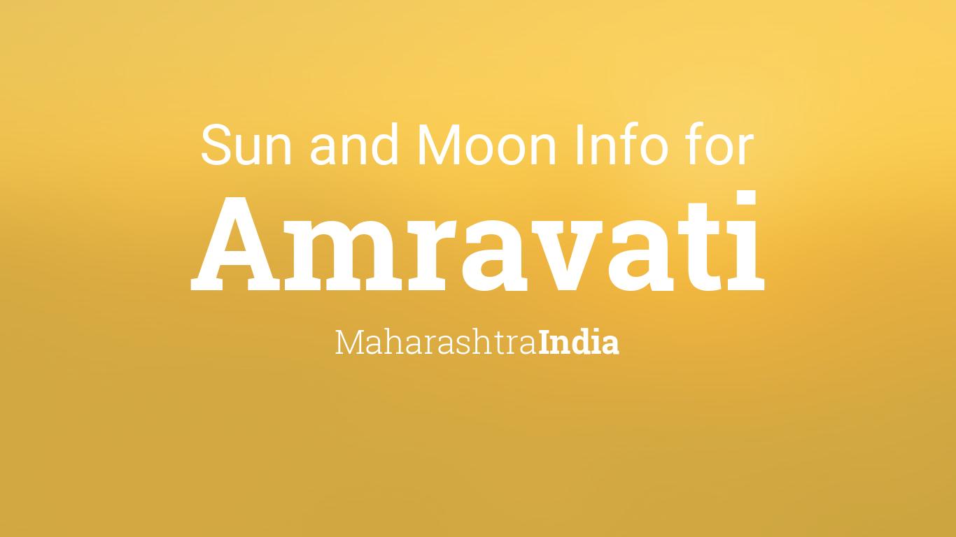 Sun & moon times today, Amravati, Maharashtra, India