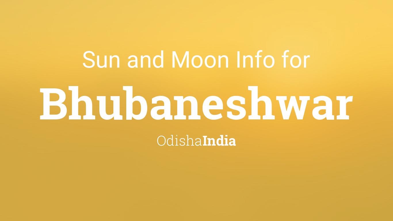 Sun & moon times today, Bhubaneshwar, Odisha, India