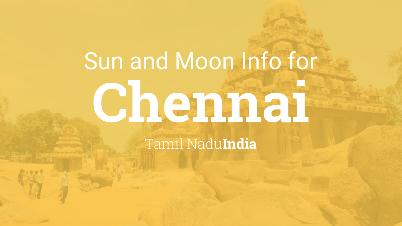 Sun & moon times today, Chennai, Tamil Nadu, India