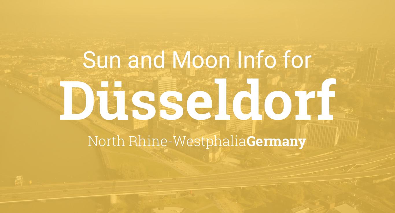 Sun Moon Times Today Düsseldorf North Rhine Westphalia Germany