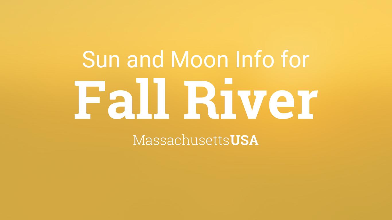Sun & moon times today, Fall River, Massachusetts, USA