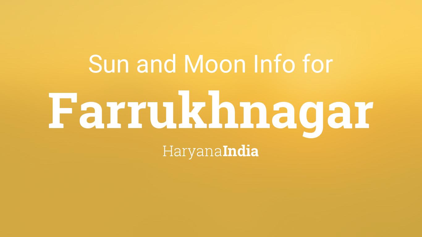 Sun & moon times today, Farrukhnagar, Haryana, India