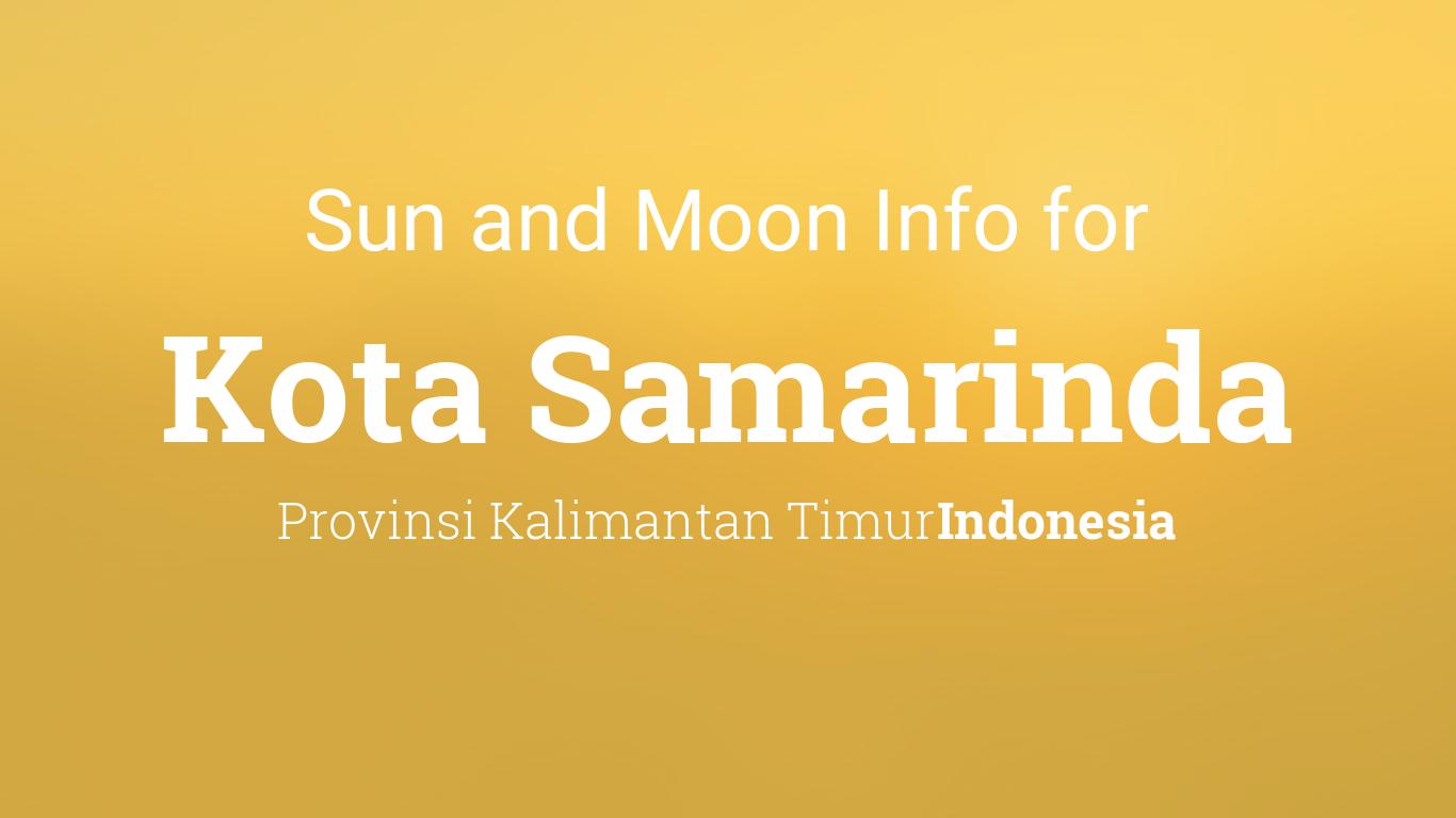 Sun Moon Times Today Kota Samarinda Provinsi Kalimantan Timur Indonesia