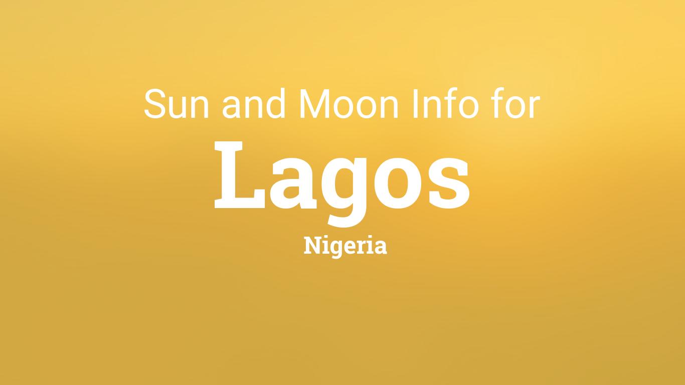 Sun & moon times today, Lagos, Nigeria