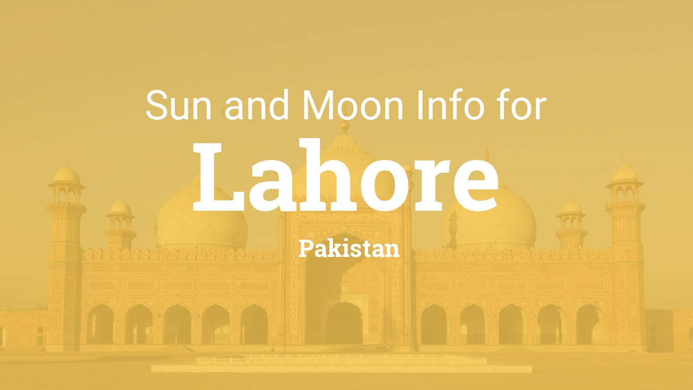 Sun & moon times today, Lahore, Pakistan