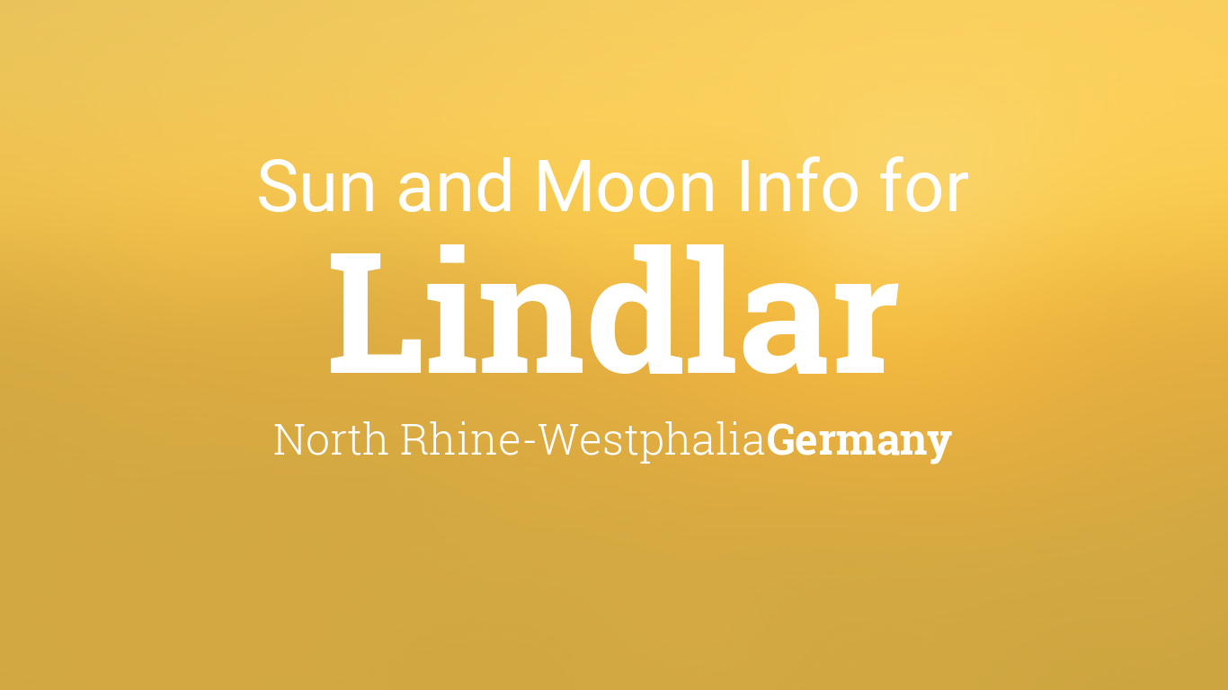 Sun Moon Times Today Lindlar North Rhine Westphalia Germany