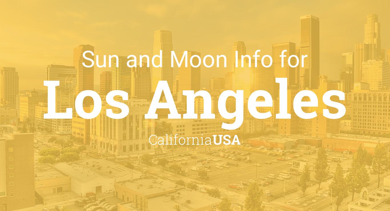 Sun Moon Times Today Los Angeles California Usa