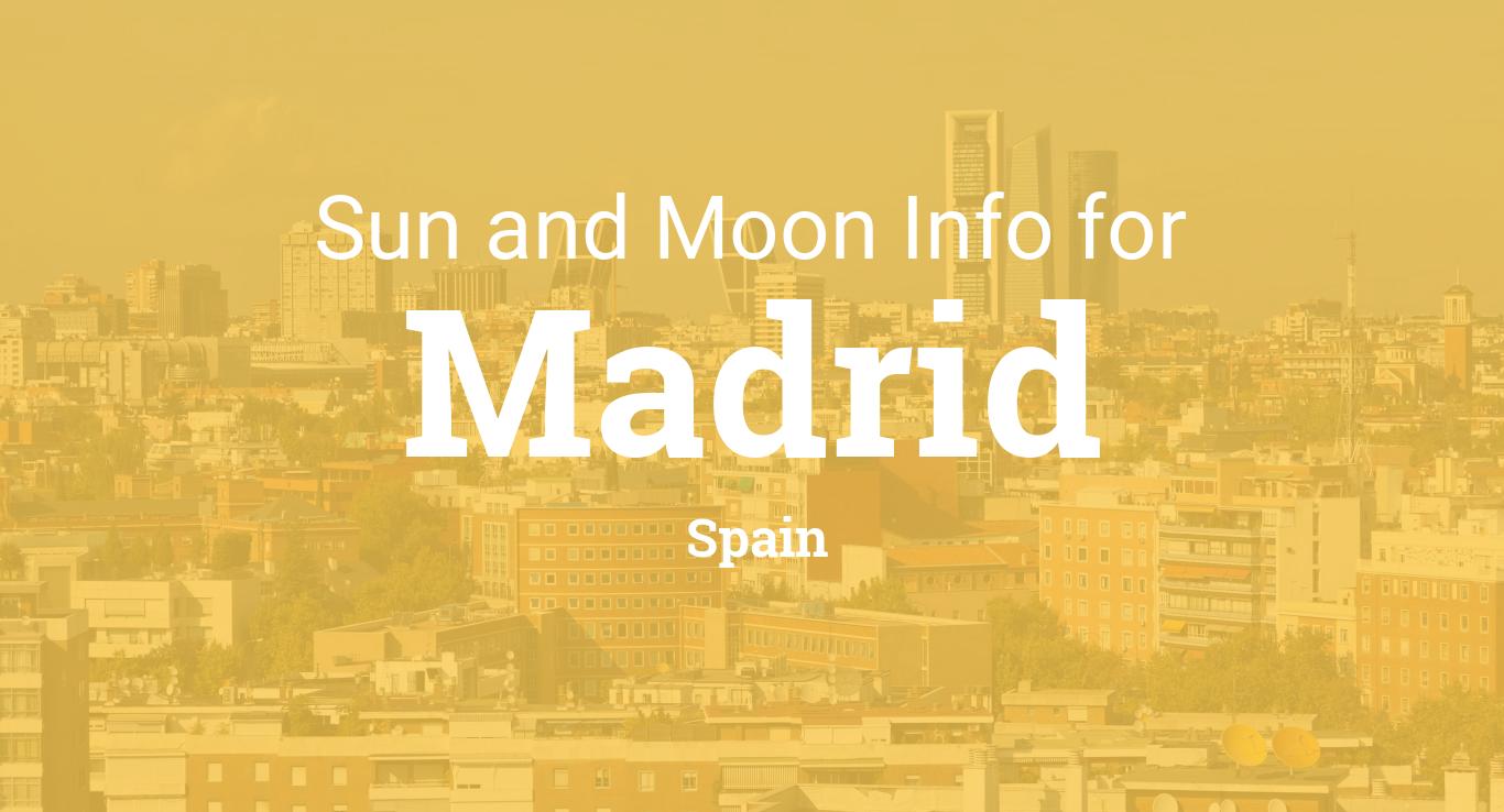 Sun & moon times today, Madrid, Spain