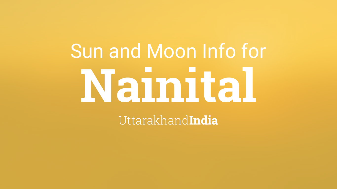 sun moon times today nainital uttarakhand india