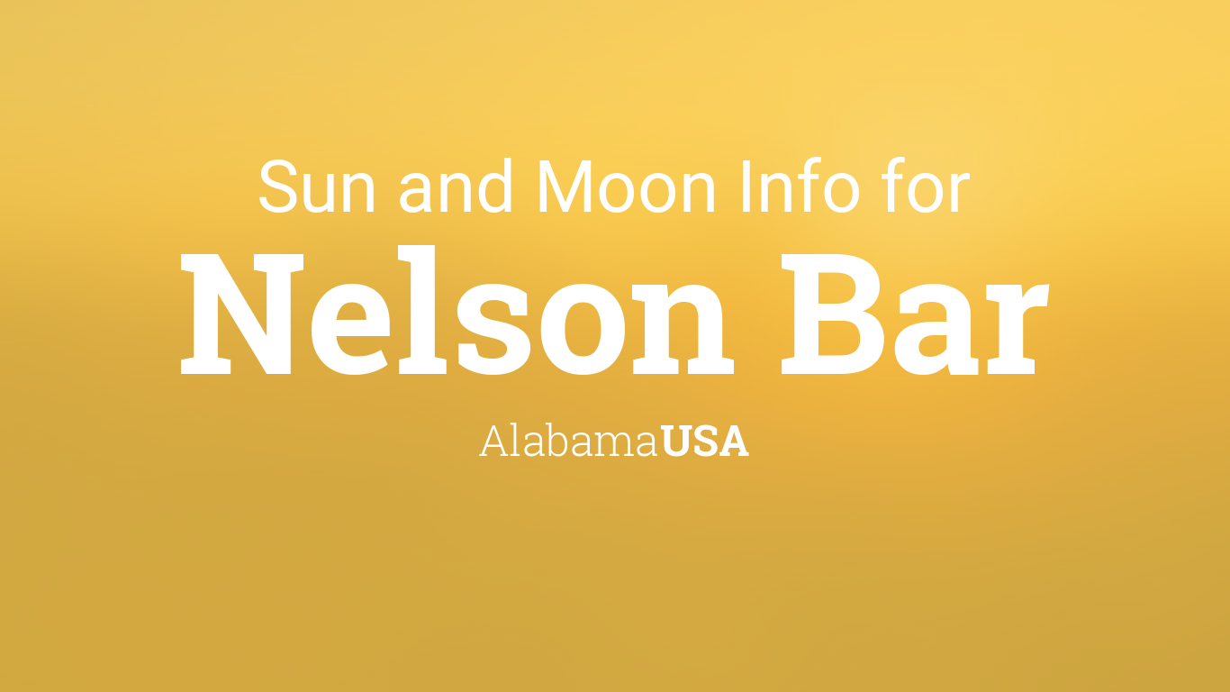 sun moon times today nelson bar alabama usa. Black Bedroom Furniture Sets. Home Design Ideas