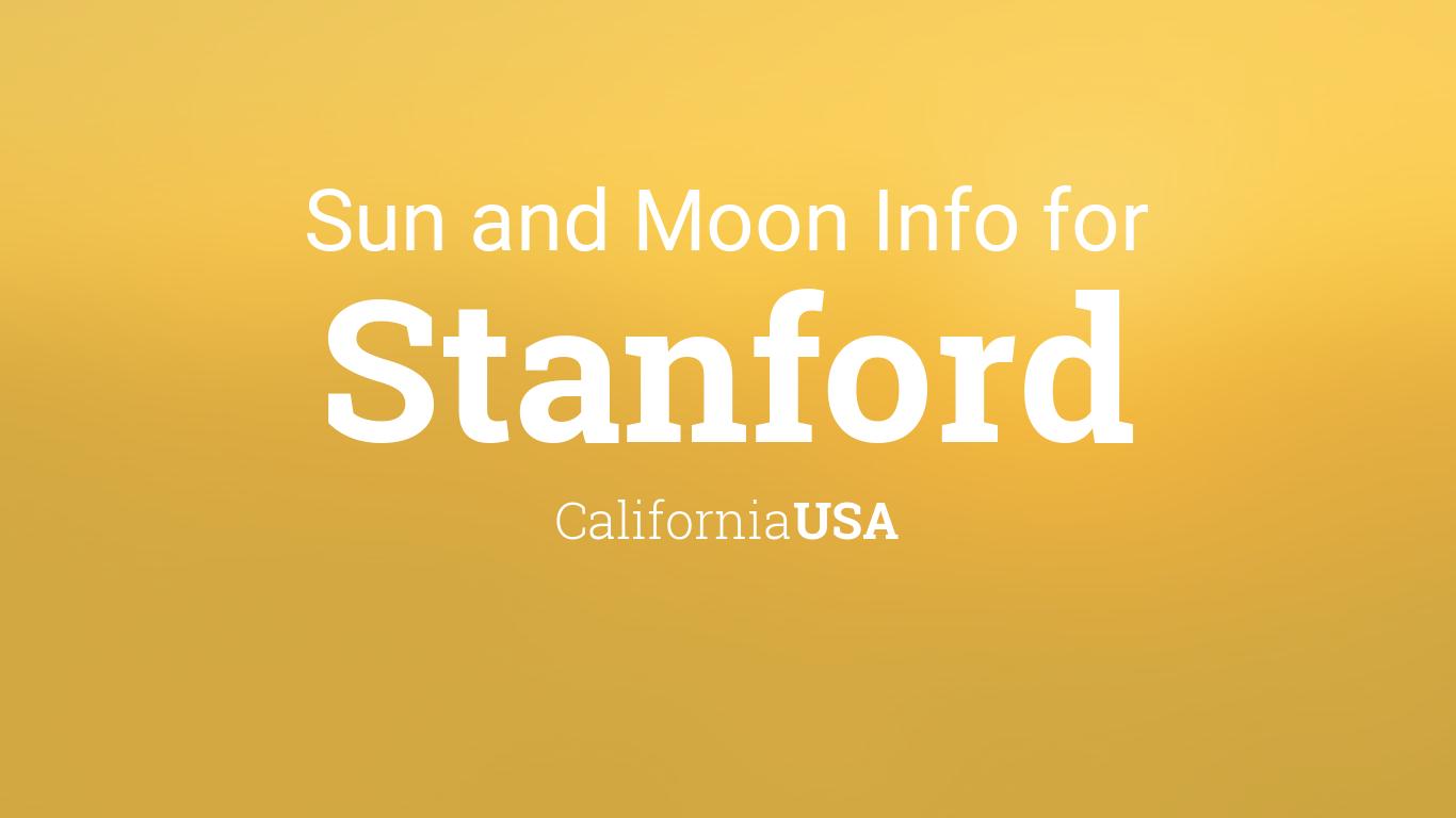 Stanford Calendar 2022.Sun Moon Times Today Stanford California Usa