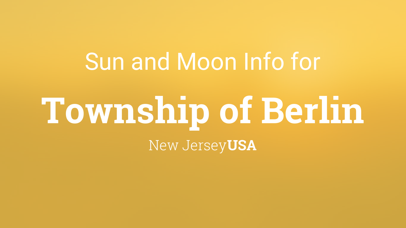 Sun & moon times today, Township of Berlin, New Jersey, USA