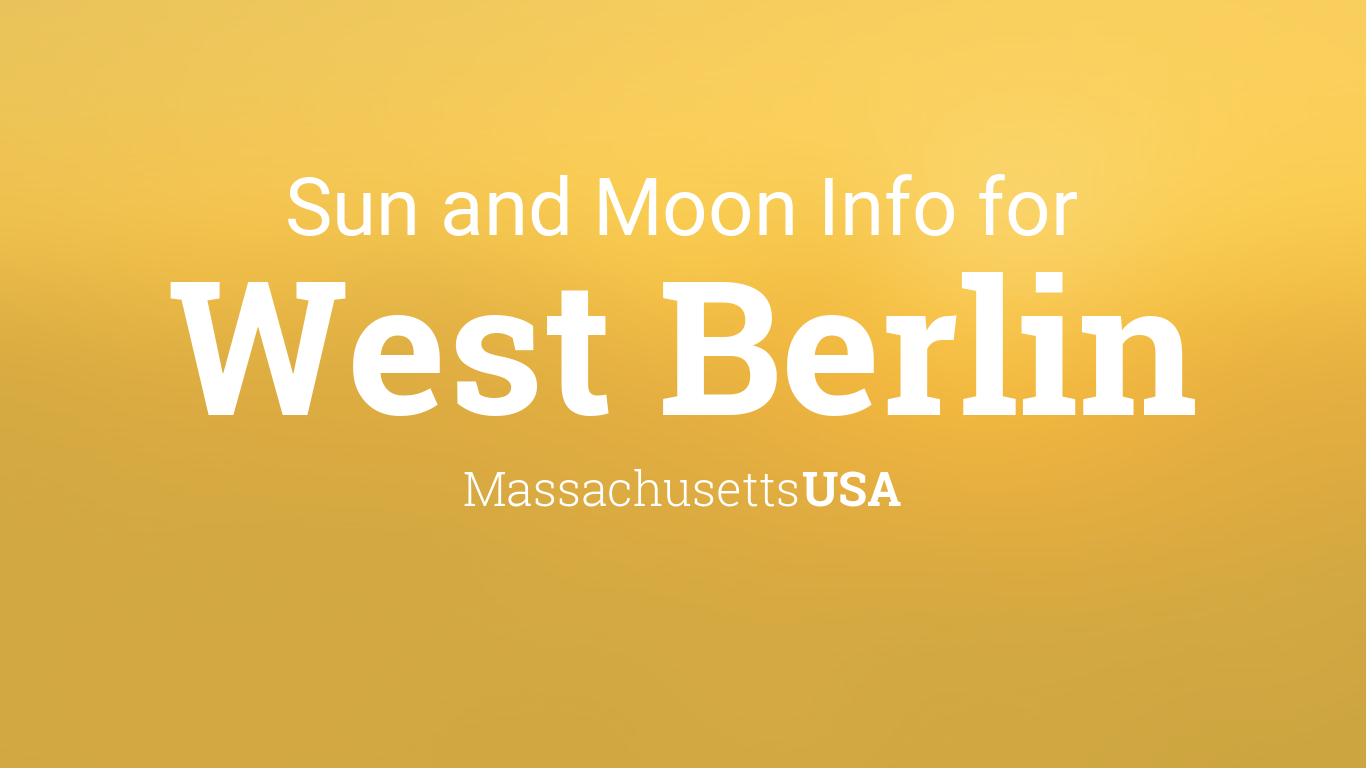 Sun & moon times today, West Berlin, Massachusetts, USA