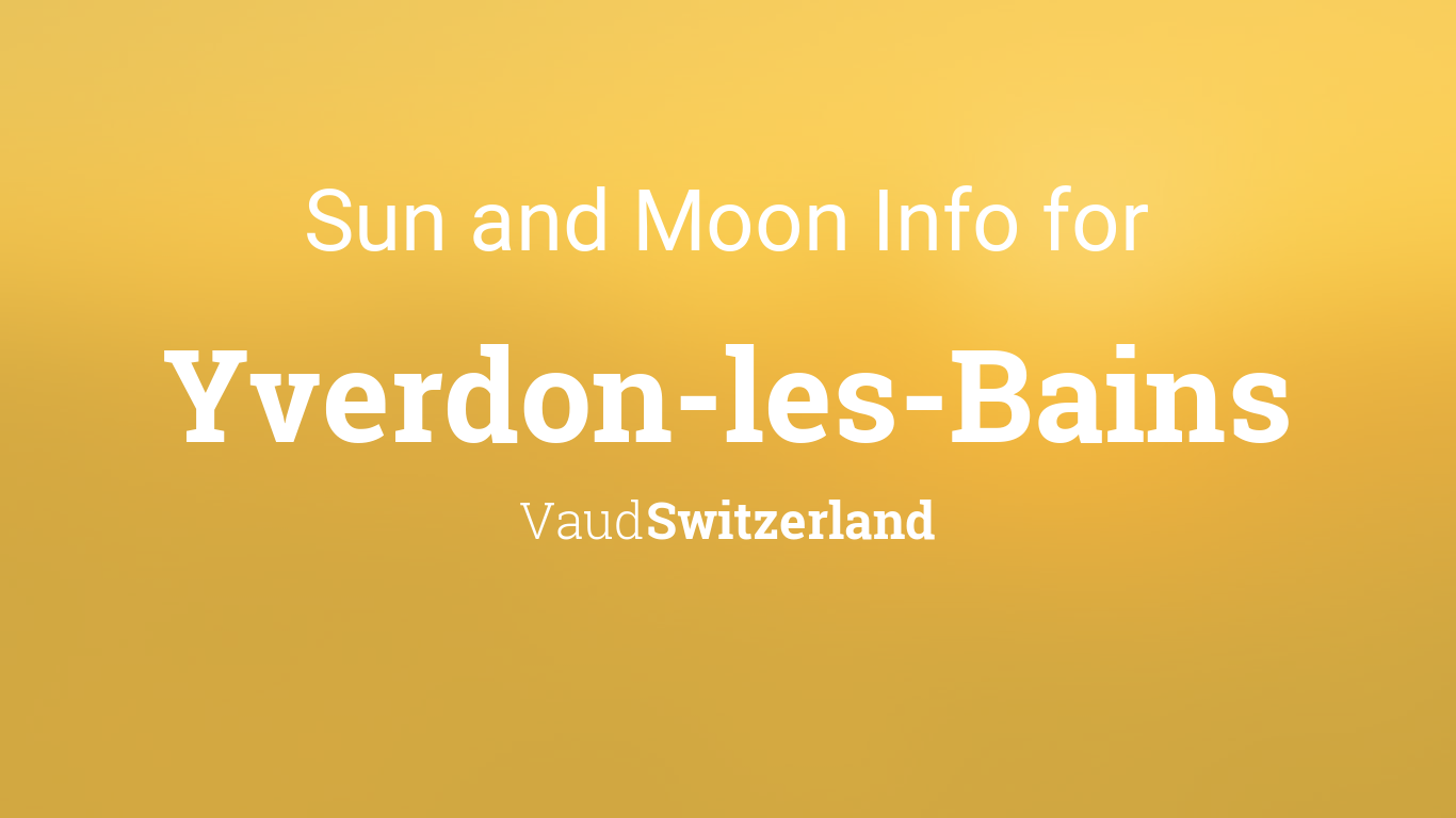 Sun moon times today yverdon les bains vaud switzerland for Location yverdon les bains