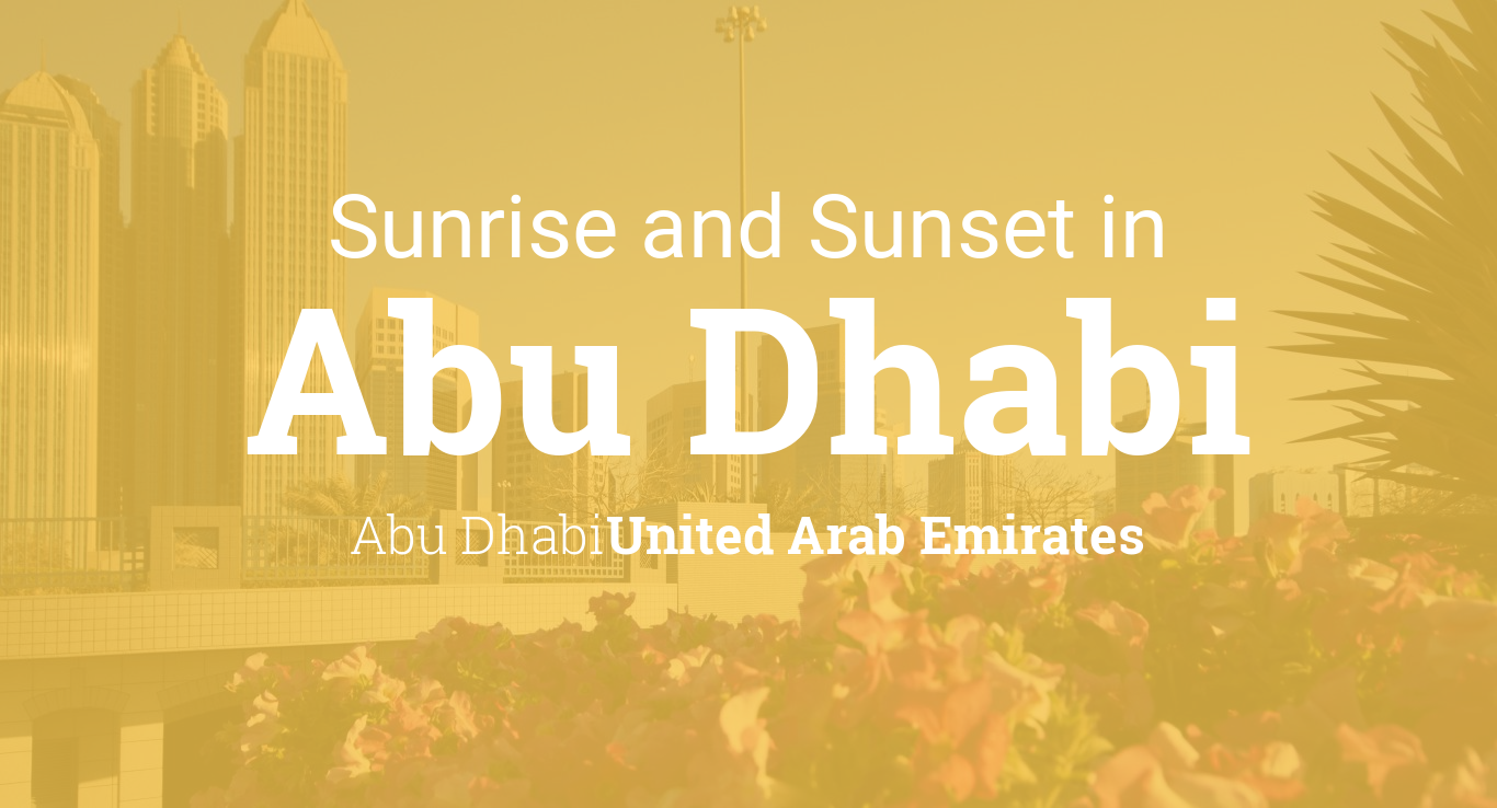 Sunrise and sunset times in Abu Dhabi