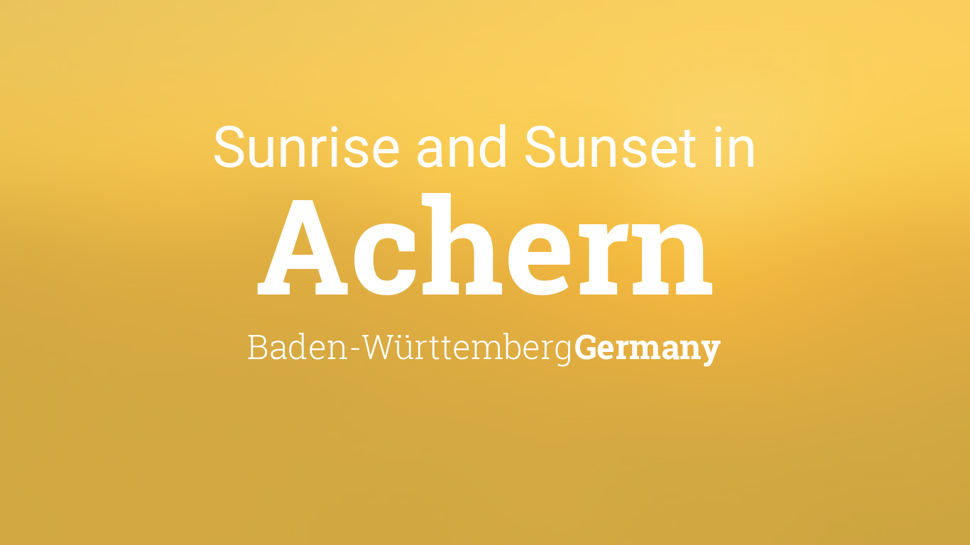 Sunrise And Sunset Times In Achern