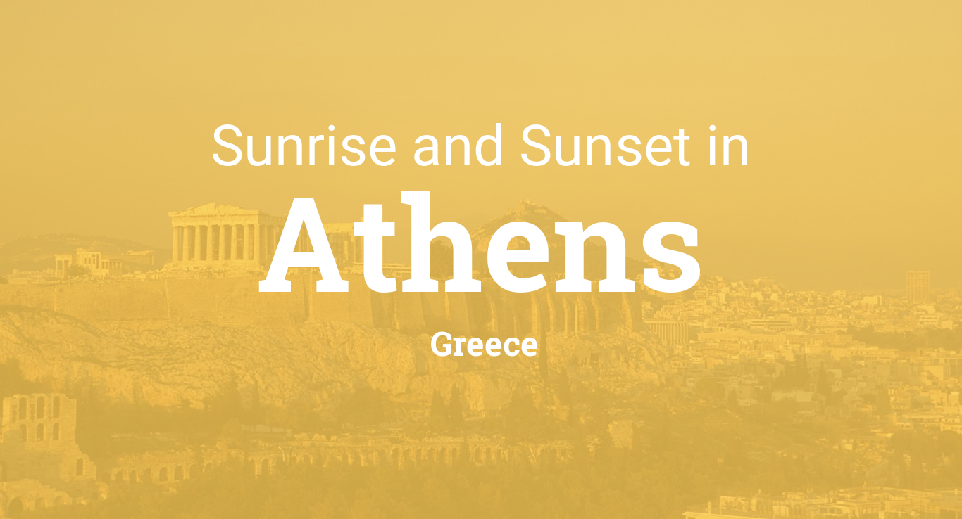 Sunrise and sunset times in Athens