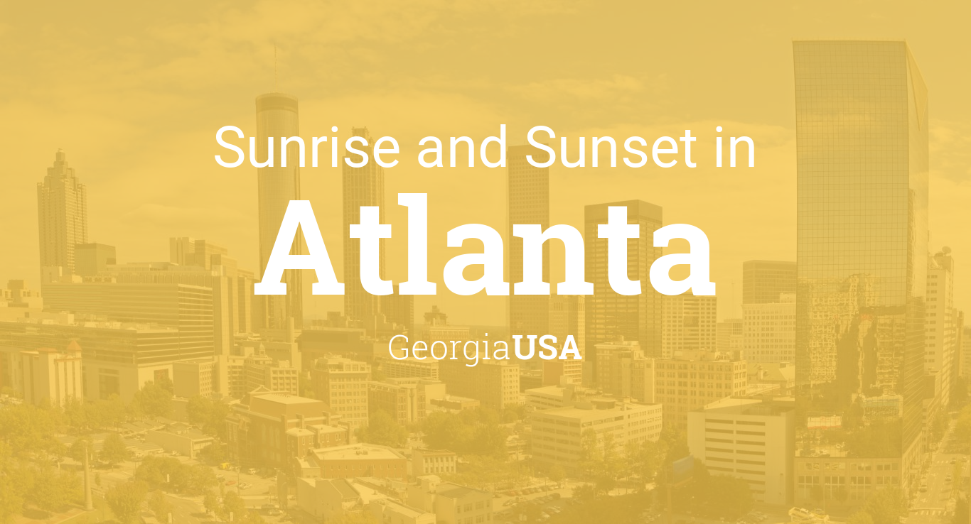 Sunrise And Sunset Times In Atlanta