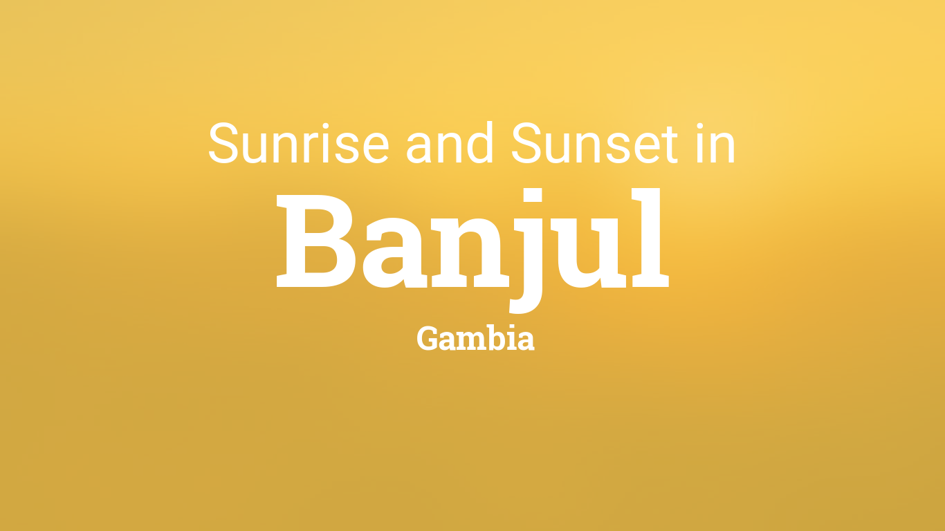 Sunrise and sunset times in Banjul
