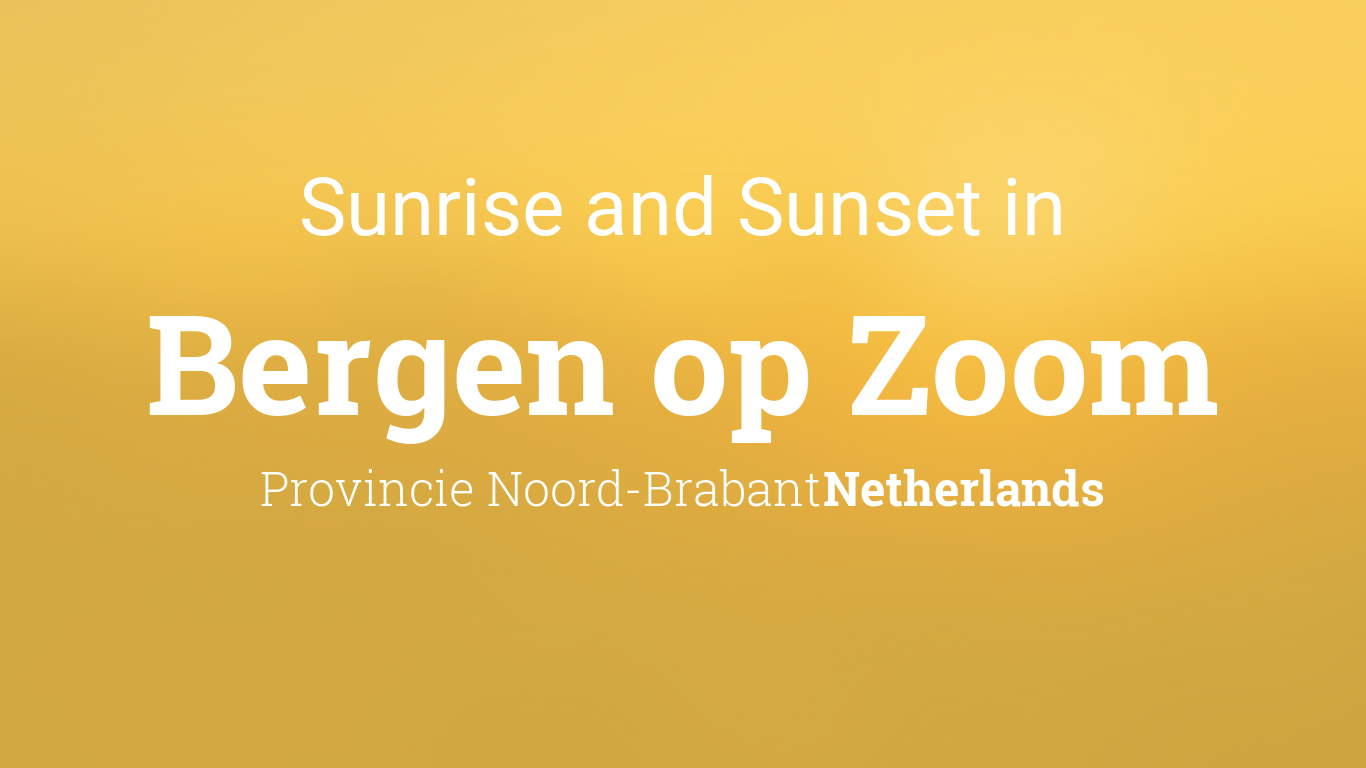 Sunrise and sunset times in Bergen op Zoom