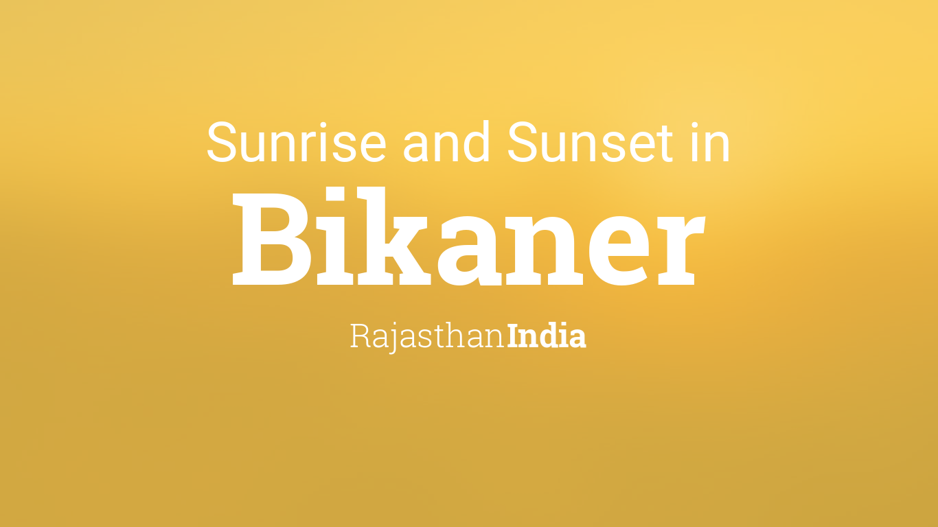Rajasthan Calendar June : Sunrise and sunset times in bikaner june