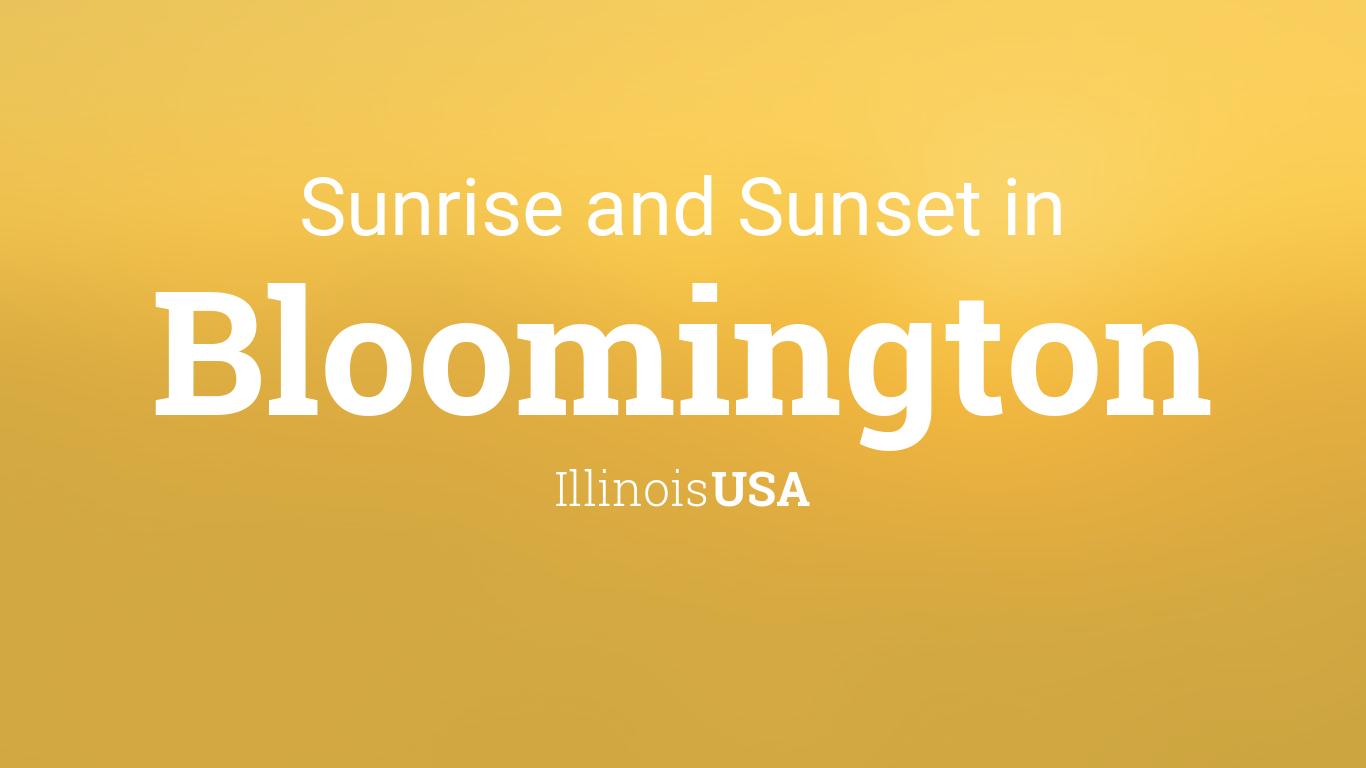 sunrise and sunset times in bloomington -