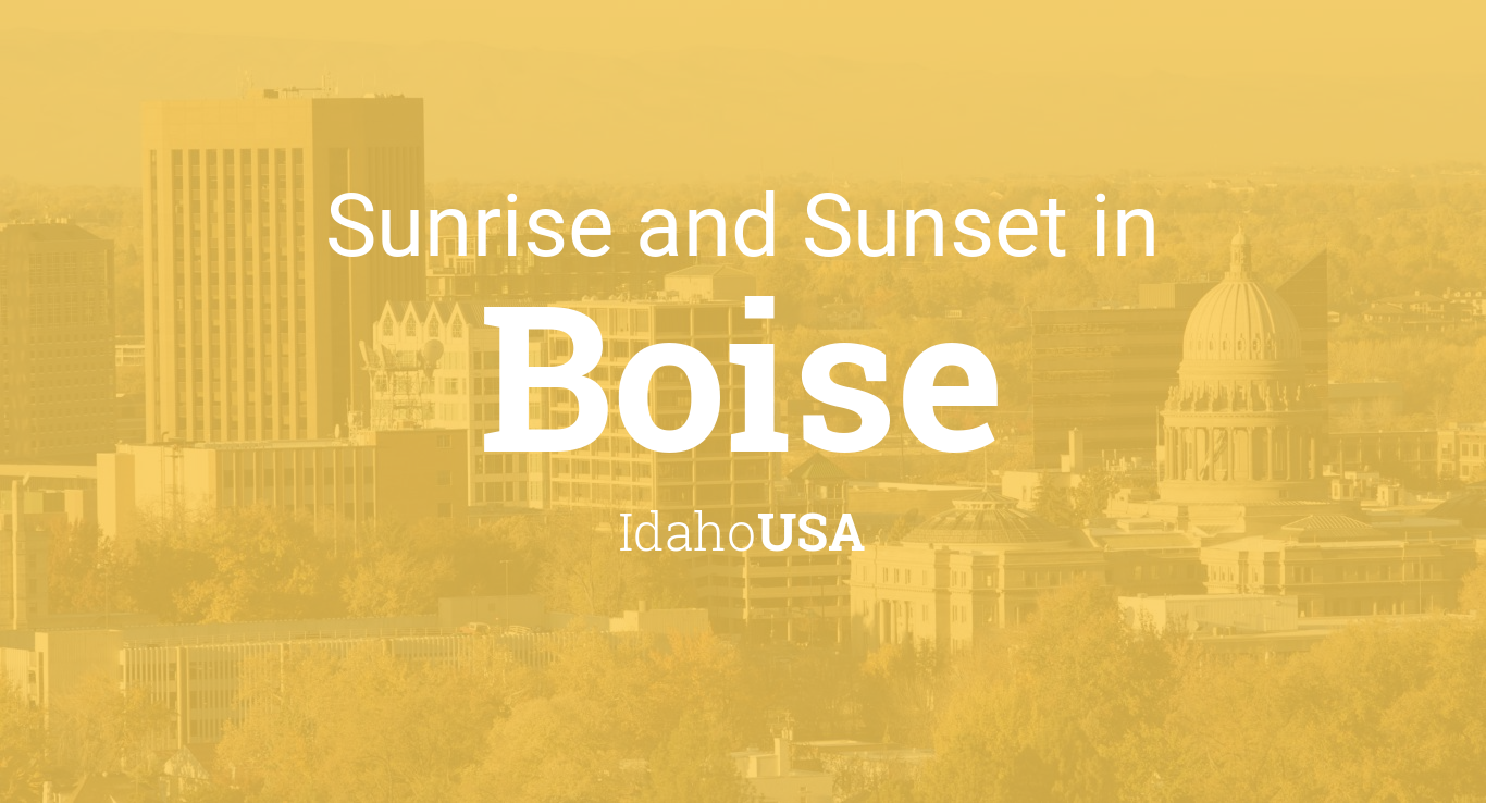 Sunrise and sunset times in Boise