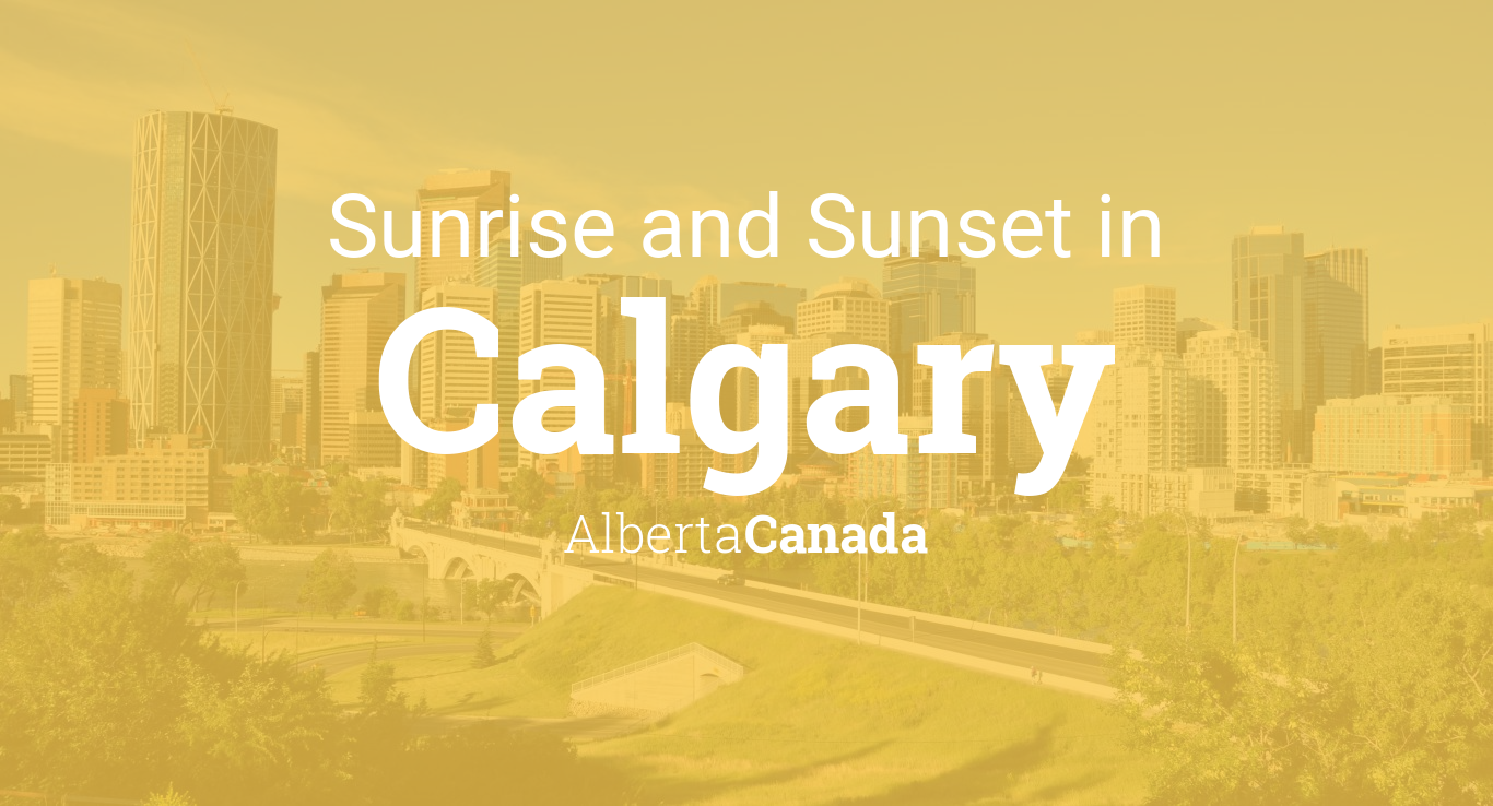 Sunrise And Sunset Times In Calgary