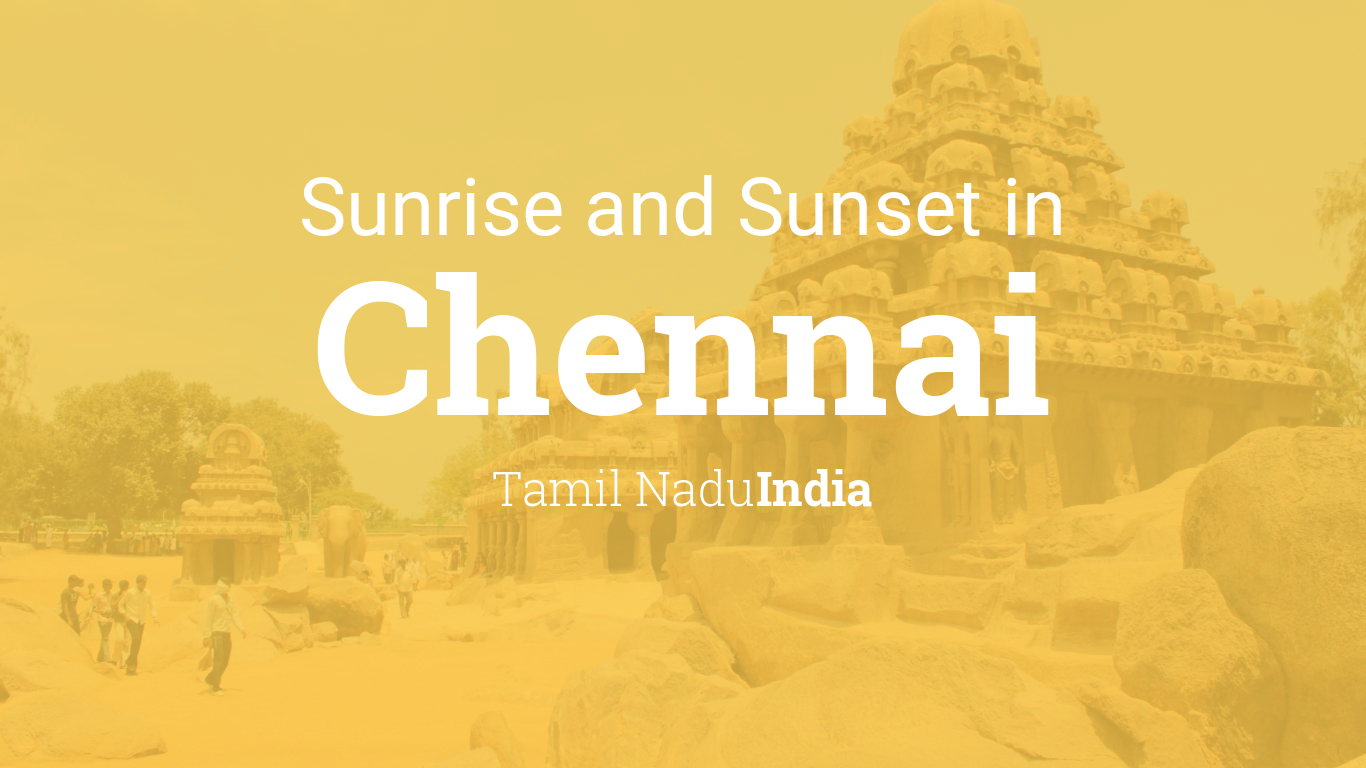 Sunrise and sunset times in Chennai