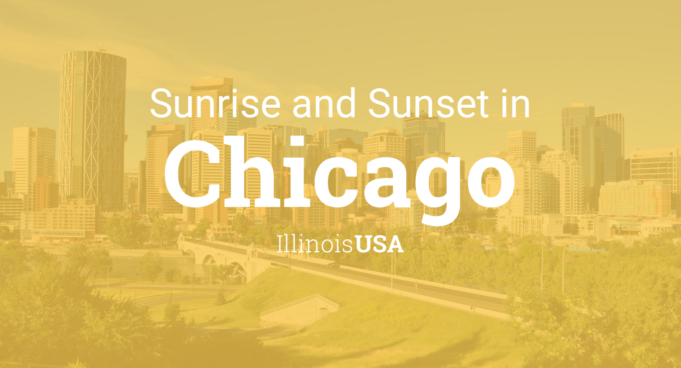 Sunrise And Sunset Times In Chicago