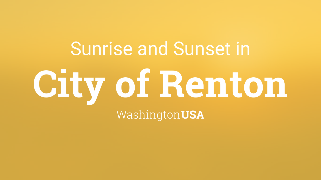 Sunrise And Sunset Times In City Of Renton