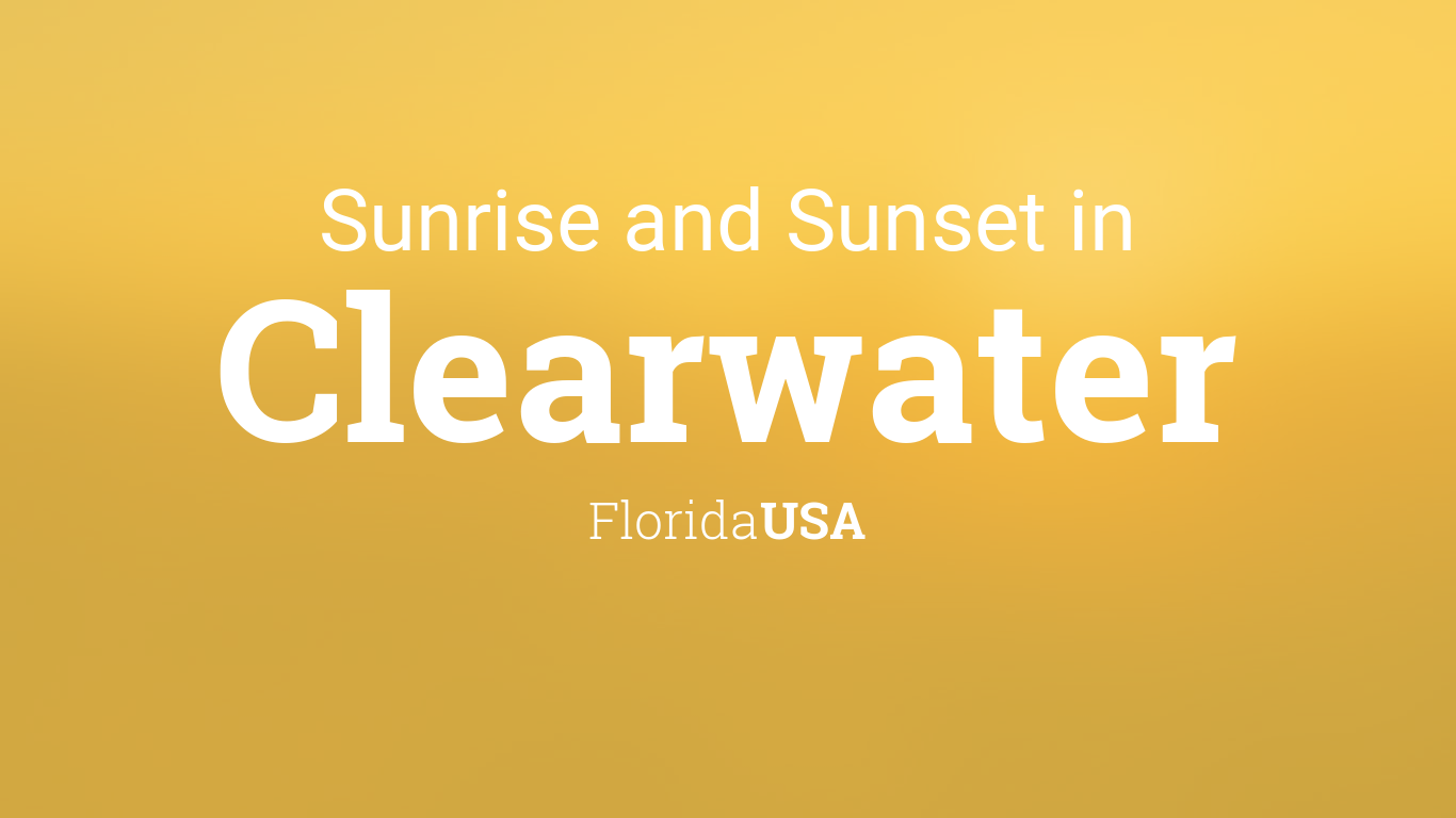 Sunrise and sunset times in clearwater nvjuhfo Image collections