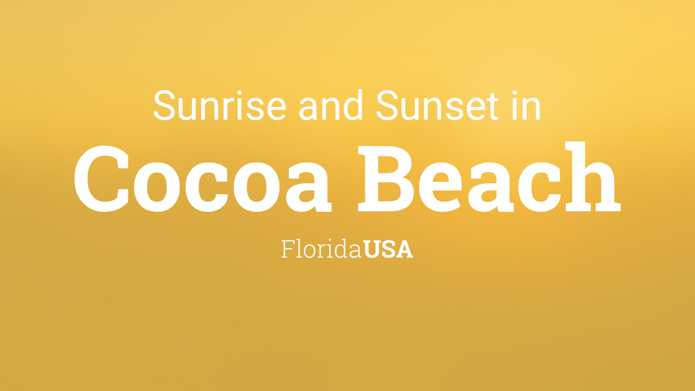 Sunrise And Sunset Times In Cocoa Beach