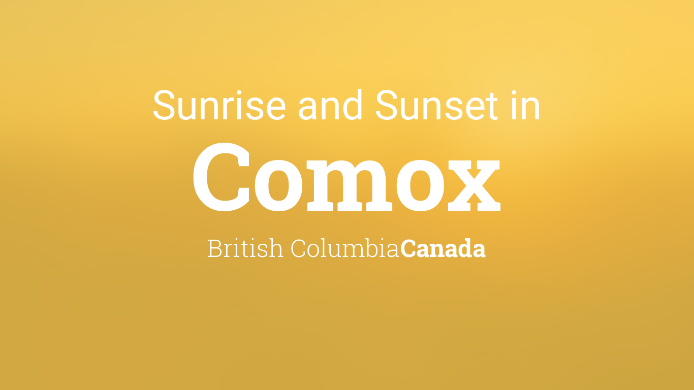 Sunrise And Sunset Times In Comox