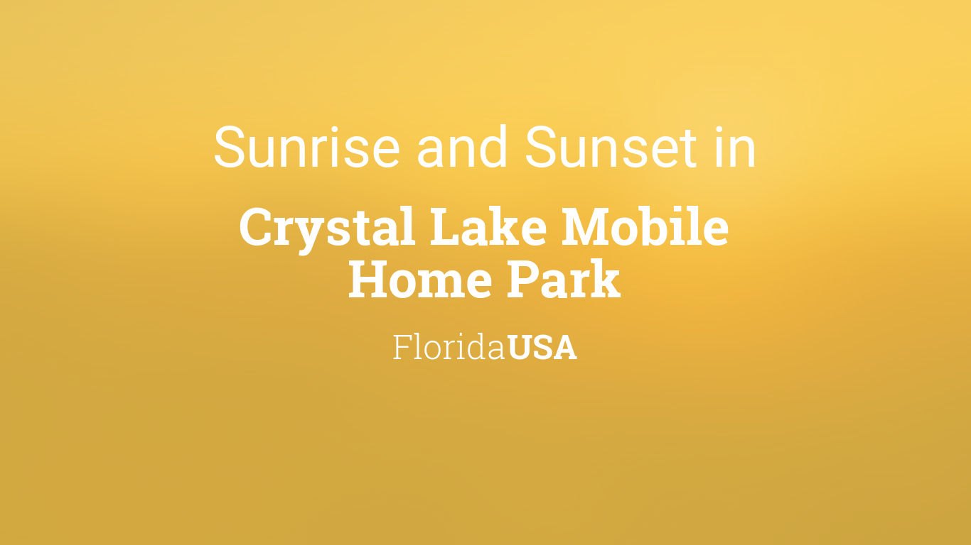 Sunrise and sunset times in Crystal Lake Mobile Home Park ...