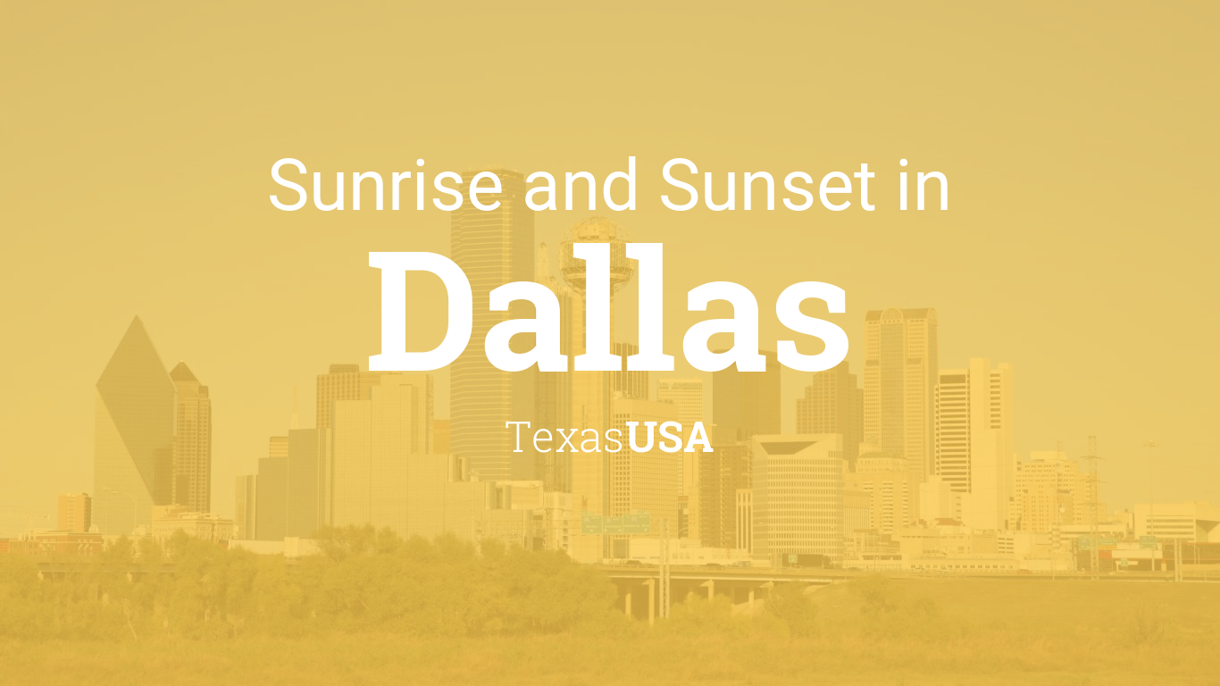 Sunrise and sunset times in Dallas