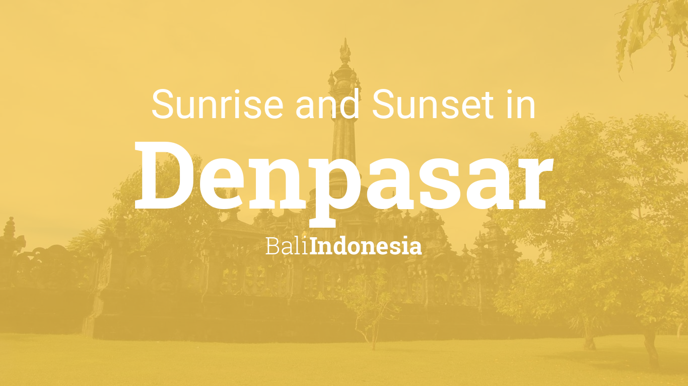 Sunrise And Sunset Times In Denpasar