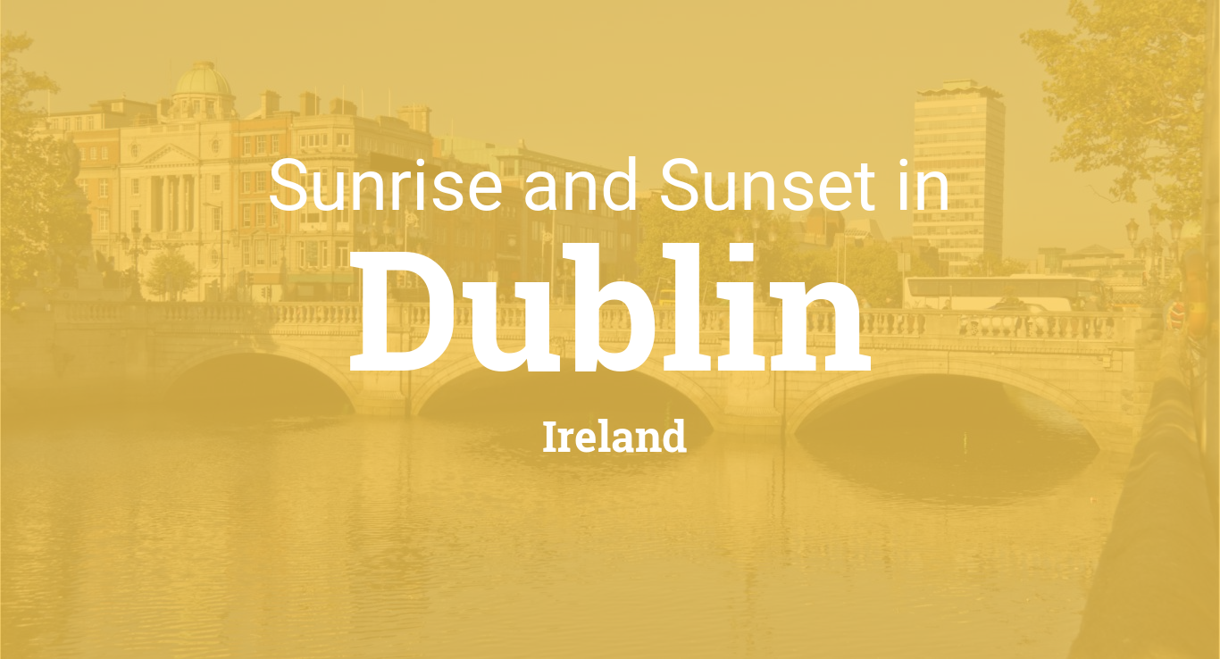 sunrise and sunset times in dublin