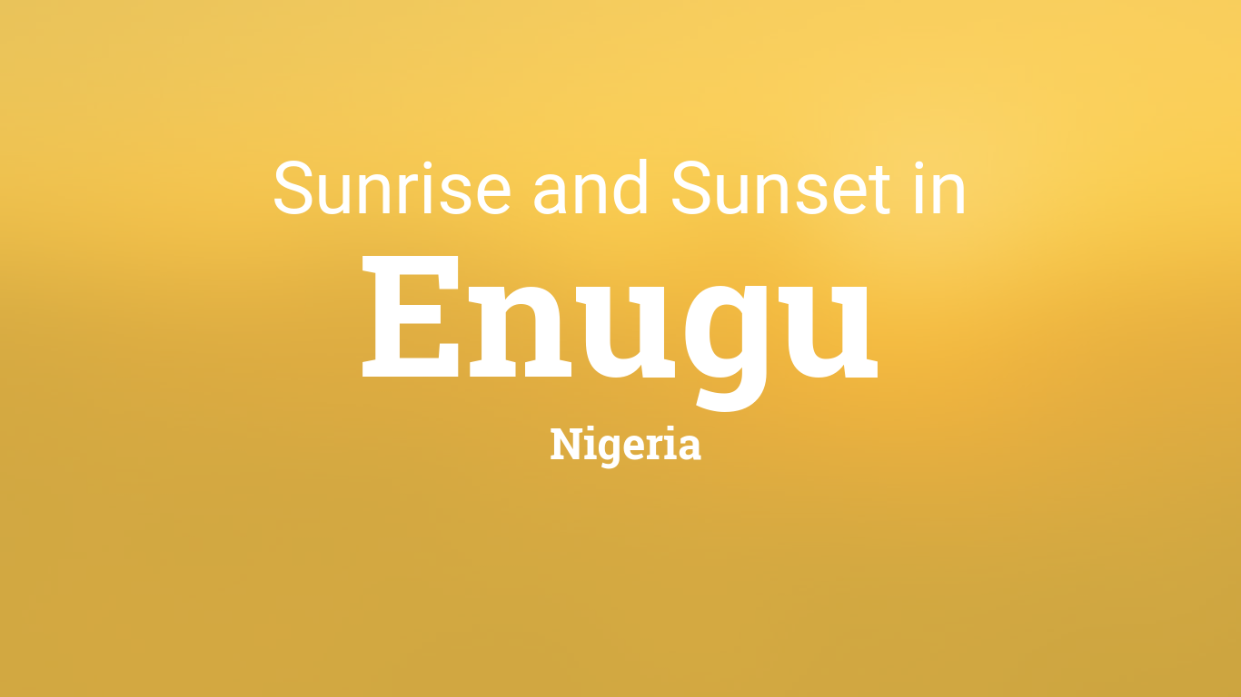 Sunrise and sunset times in Enugu
