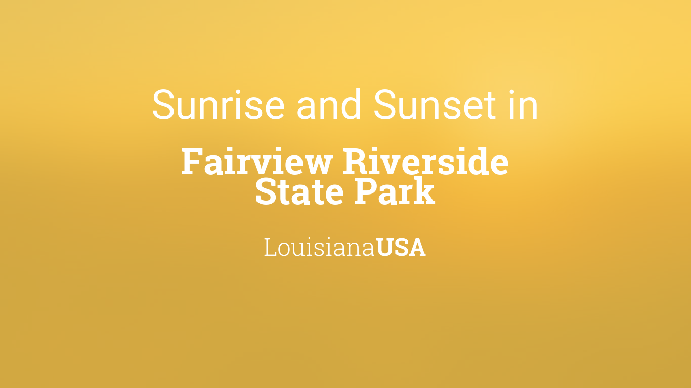 Sunrise and sunset times in Fairview Riverside State Park
