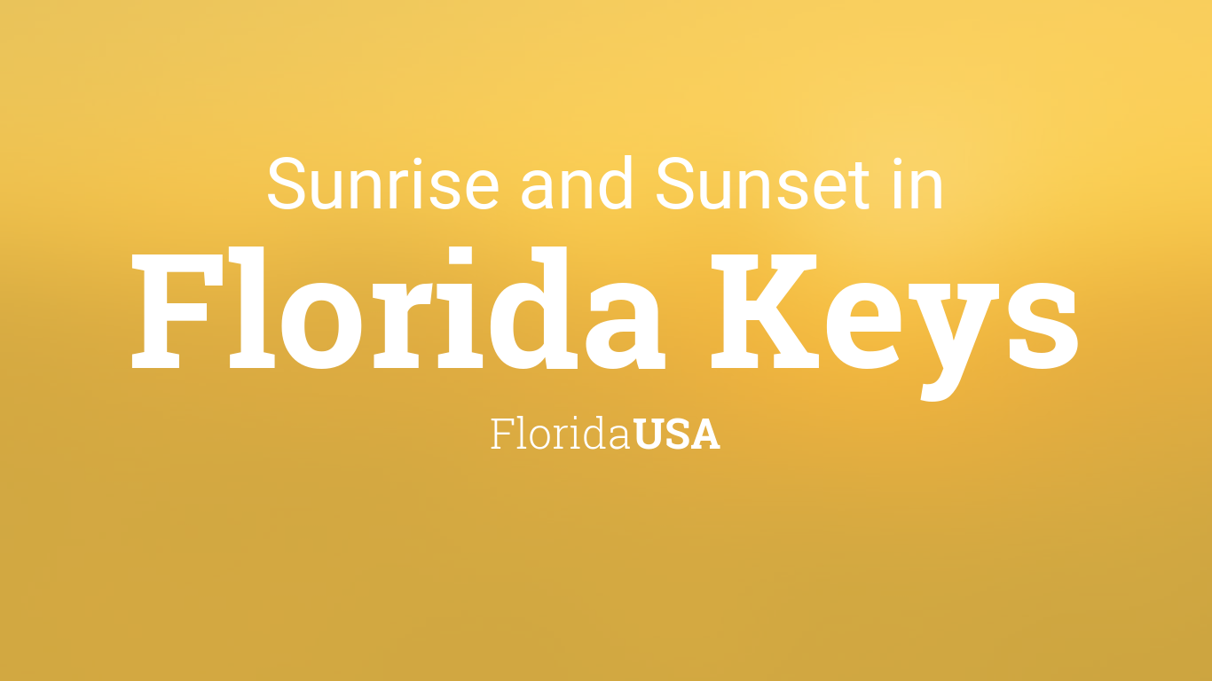 Sunrise And Sunset Times In Florida Keys
