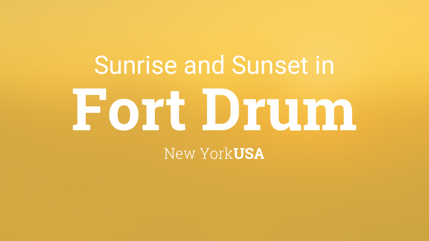 Sunrise and sunset times in Fort Drum