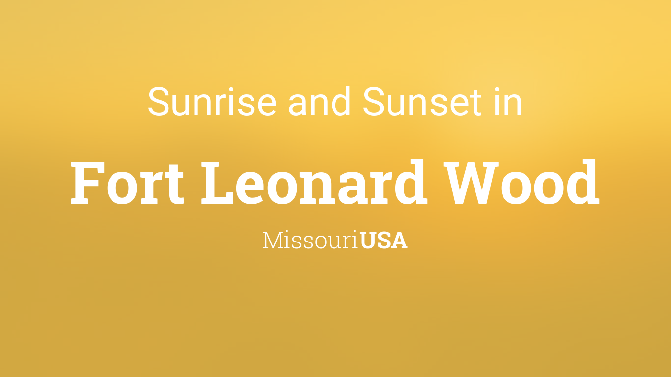 sunrise and sunset times in fort leonard wood. Black Bedroom Furniture Sets. Home Design Ideas