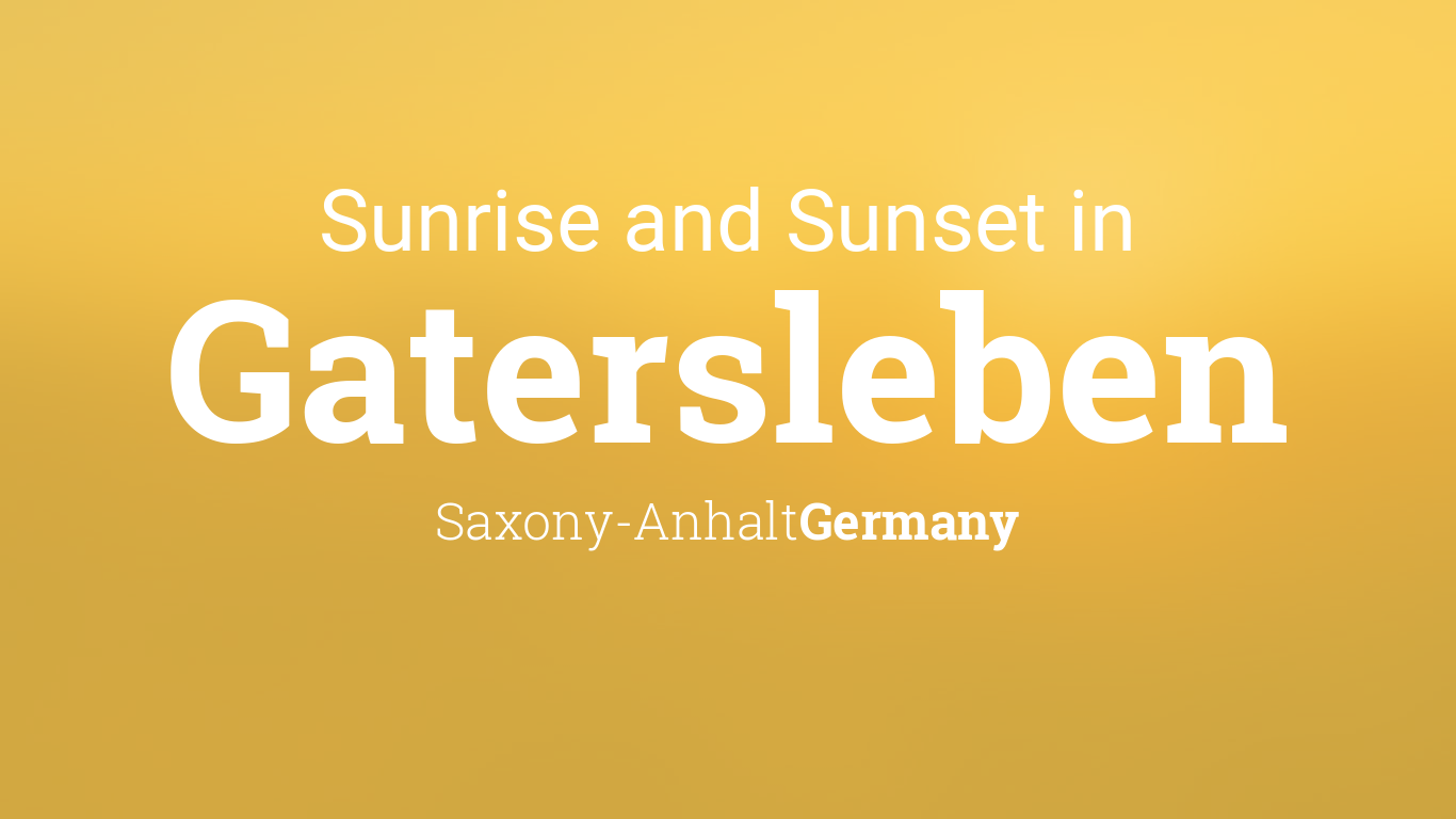 Sunrise And Sunset Times In Gatersleben