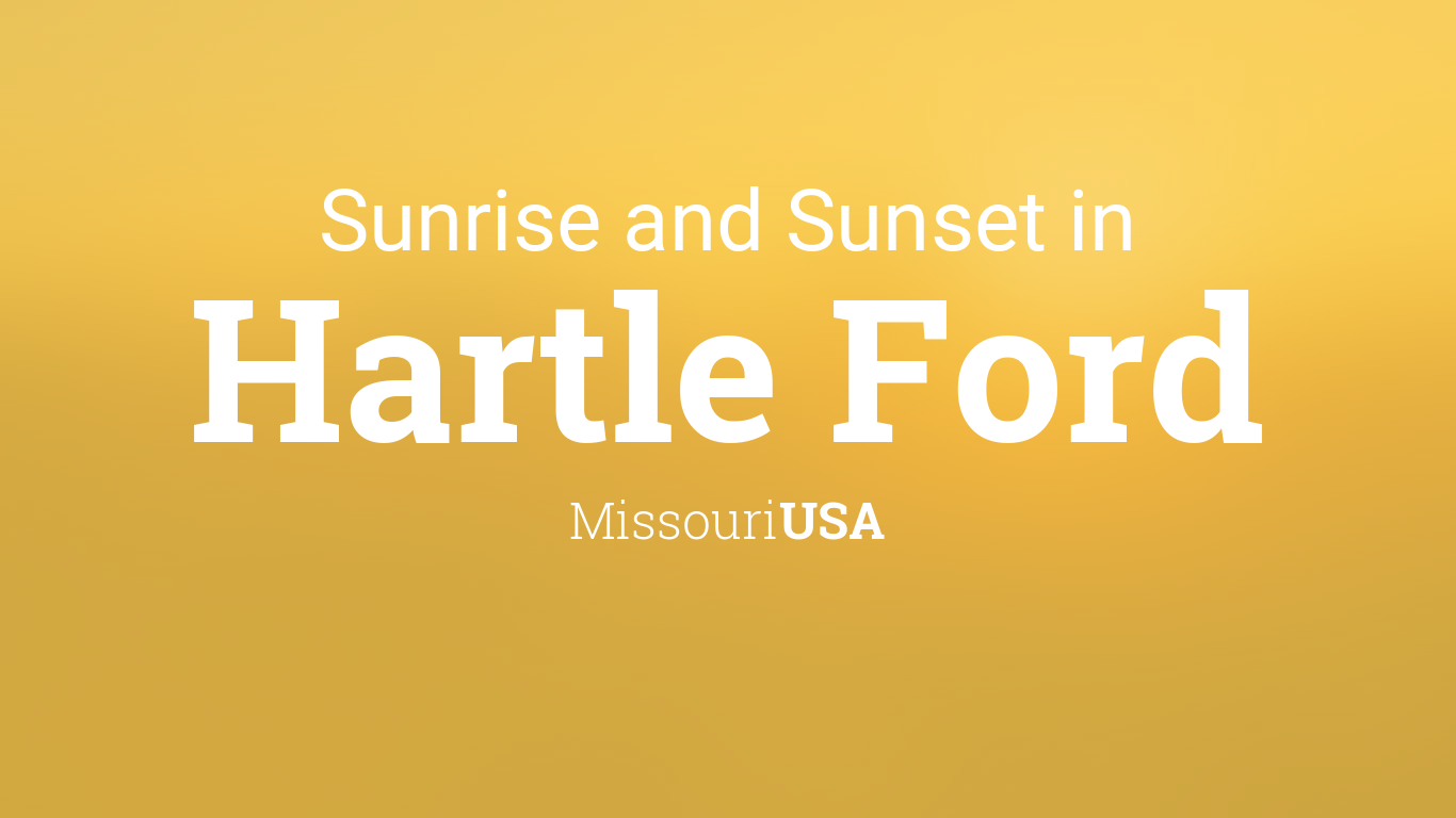Sunrise And Sunset Times In Hartle Ford