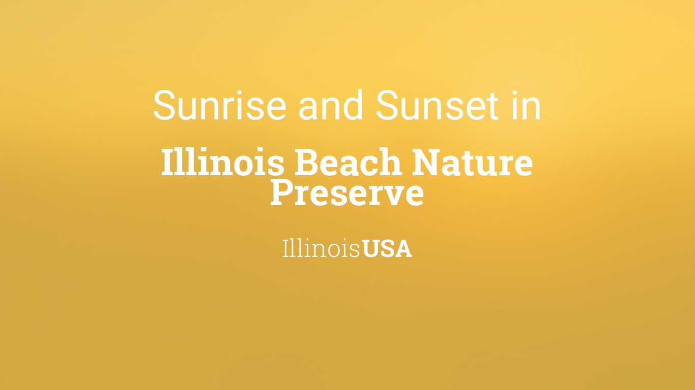 Sunrise And Sunset Times In Illinois Beach Nature Preserve
