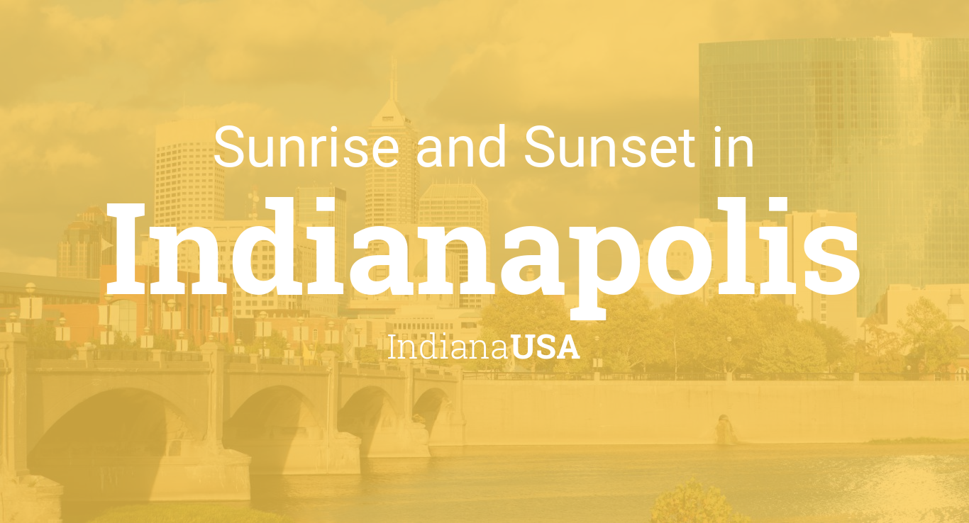 Sunrise and sunset times in Indianapolis